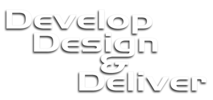 Develop, Design & Deliver